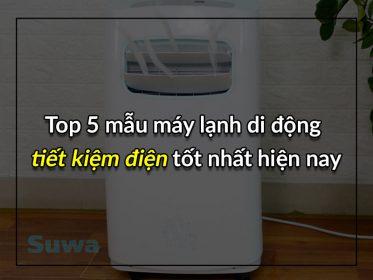 top 5 mẫu máy lạnh di động tốt nhất hiện nay