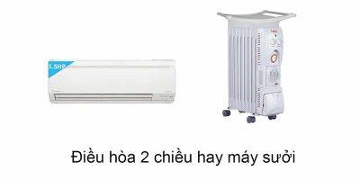 nên dùng máy sưởi hay điều hòa